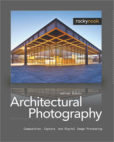 'Architectural Photography: Composition, Capture and Digital Image Processing' by Adrian Schulz Image provided by O'Reilly Media Inc. Click for a bigger picture!