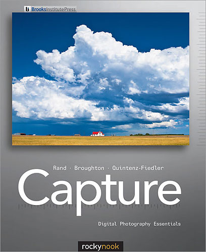 Capture: Digital Photography Essentials, by Glenn Rand, Chris Broughton, and Amanda Quintenz-Fiedler. Image provided by O'Reilly Media Inc. Click for a bigger picture!