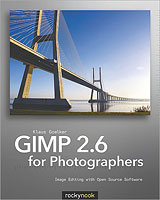 GIMP 2.6 for Photographers: Image Editing with Open Source Software, by Klaus Goelker. Image provided by O'Reilly Media Inc.