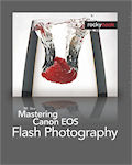 Mastering Canon EOS Flash Photography, by NK Guy. Image provided by O'Reilly Media Inc.