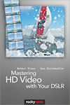Mastering HD Video with Your DSLR, by Helmut Kraus and Uew Steinmueller. Image provided by O'Reilly Media Inc.