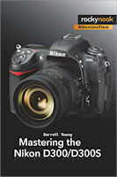 Mastering the Nikon D300 / D300S, by Darrell Young. Image provided by O'Reilly Media Inc.