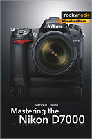 Mastering the Nikon D7000, by Darrell Young. Image provided by O'Reilly Media Inc.