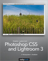 Photoshop CS5 and Lightroom 3: A Photographer's Handbook, by Stephen Laskevitch. Image provided by O'Reilly Media Inc.