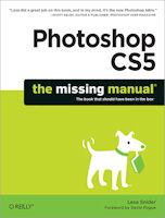 Photoshop CS5: The Missing Manual, by Lesa Snider. Image provided by O'Reilly Media.