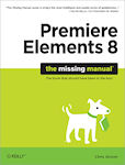 Front cover: Premiere Elements 8 - The Missing Manual, by Chris Grover. Image provided by O'Reilly Media.