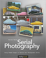 Serial Photography: Using Themed Images to Improve Your Photographic Skills, by Harald Mante. Image provided by O'Reilly Media Inc.