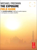 The Exposure Field Guide, by Michael Freeman. Photo provided by Elsevier Inc.