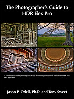 The Photographer's Guide to HDR Efex Pro, by Jason P. Odell, Ph.D., and Tony Sweet. Image provided by Luminescence of Nature Press.