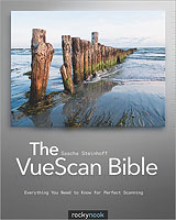 The VueScan Bible: Everything You Need to Know for Perfect Scanning, by Sascha Steinhoff. Image provided by O'Reilly Media Inc.
