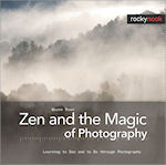 The cover of Zen and the Magic of Photography, by Wayne Rowe. Image provided by O'Reilly Media Inc.