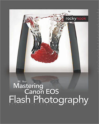 Mastering Canon EOS Flash Photography, by NK Guy. Image provided by O'Reilly Media Inc. Click for a bigger picture!