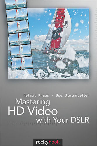 Mastering HD Video with Your DSLR, by Helmut Kraus and Uew Steinmueller. Image provided by O'Reilly Media Inc. Click for a bigger picture!