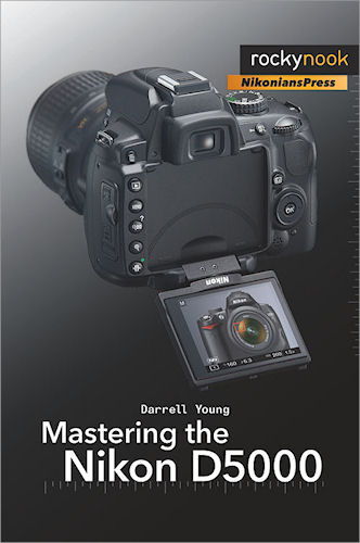 Mastering the Nikon D5000, by Darrell Young. Photo provided by O'Reilly Media. Click for a bigger picture!