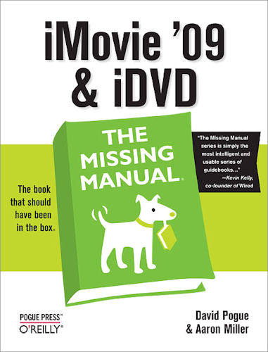 iMovie '09 & iDVD - The Missing Manual, front cover. Photo provided by O'Reilly Media Inc.