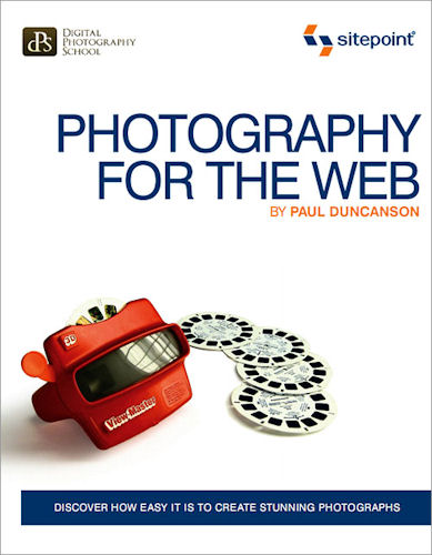 Photography for the Web, by Paul Duncanson. Image provided by O'Reilly Media Inc. Click for a bigger picture!