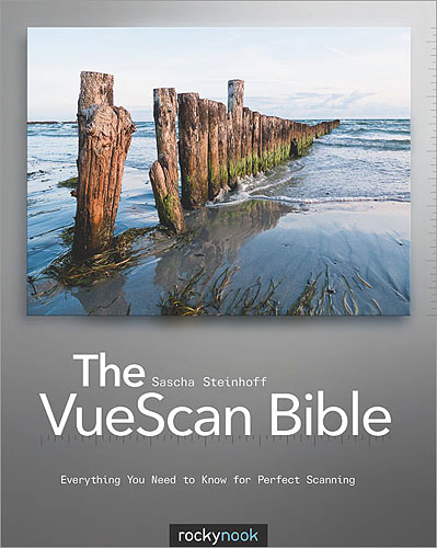The VueScan Bible: Everything You Need to Know for Perfect Scanning, by Sascha Steinhoff. Image provided by O'Reilly Media Inc. Click for a bigger picture!