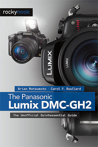 'The Panasonic Lumix DMC-GH2: The Unofficial Quintessential Guide' looks at Panasonic's interesting compact system camera from all angles--even on its side, it seems! Image provided by O'Reilly Media Inc. Click for a bigger picture!